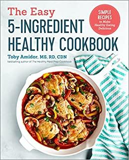 The Easy 5-Ingredient Healthy Cookbook