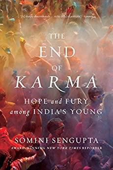 The End of Karma by Somini Sengupta