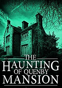 The Haunting of Quenby Mansion by J.S Donovan