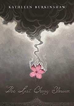The Last Cherry Blossom by Kathleen Burkinshaw