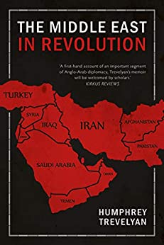 The Middle East in Revolution by Humphrey Trevelyan
