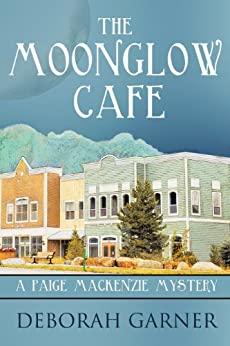 The Moonglow Cafe by Deborah Garner