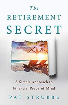 The Retirement Secret by Pat Strubbe