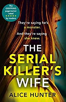 The Serial Killer's Wife by Alice Hunter