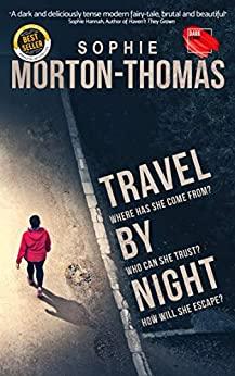Travel by Night by Sophie Morton-Thomas