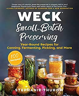 WECK Small-Batch Preserving by Stephanie Thurow