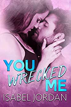 You Wrecked Me