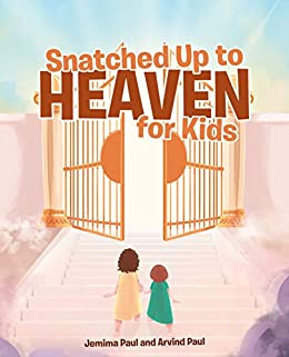 Snatched Up to Heaven for Kids