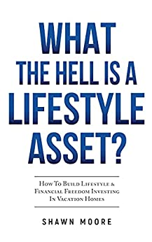 What the Hell Is a Lifestyle Asset?