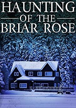 Haunting of the Briar Rose