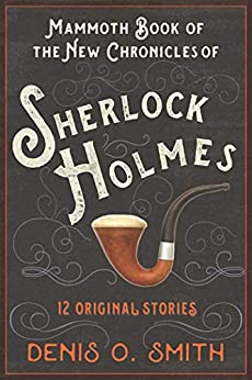 Mammoth Book of the New Chronicles of Sherlock Holmes
