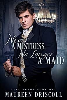 Never a Mistress, No Longer a Maid