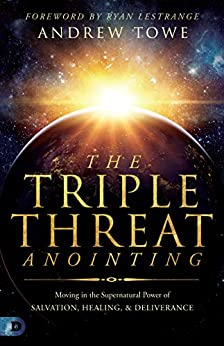 The Triple Threat Anointing