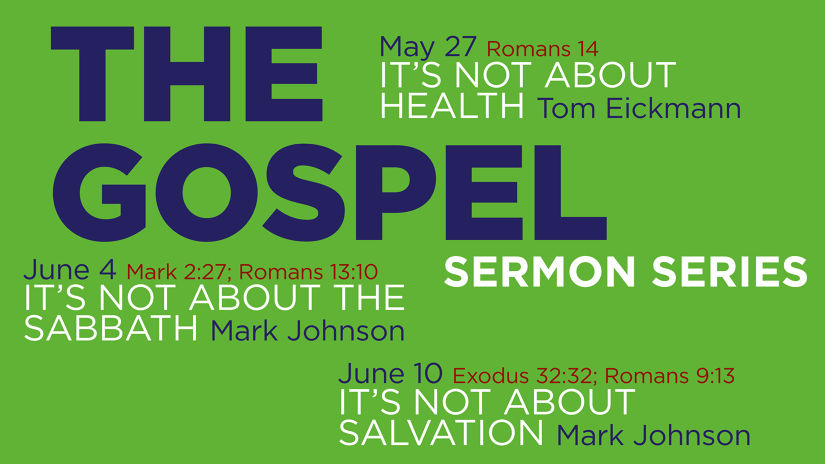 The Gospel: It's Not About . . .