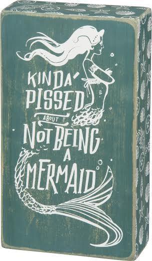 Kinda Pissed Not a Mermaid Sign