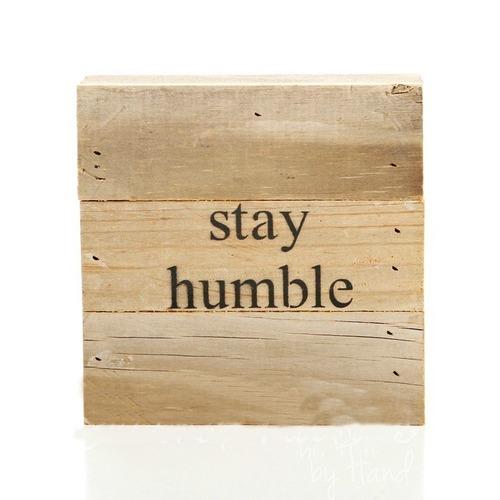 Stay Humble Wall Art