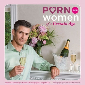 Porn for Women of a Certain Age Book