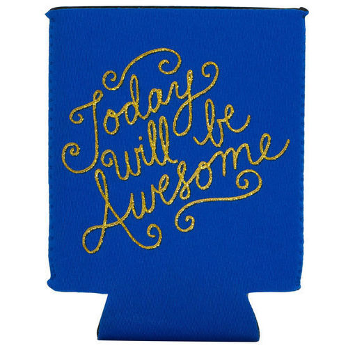 Today Will Be Awesome Koozie