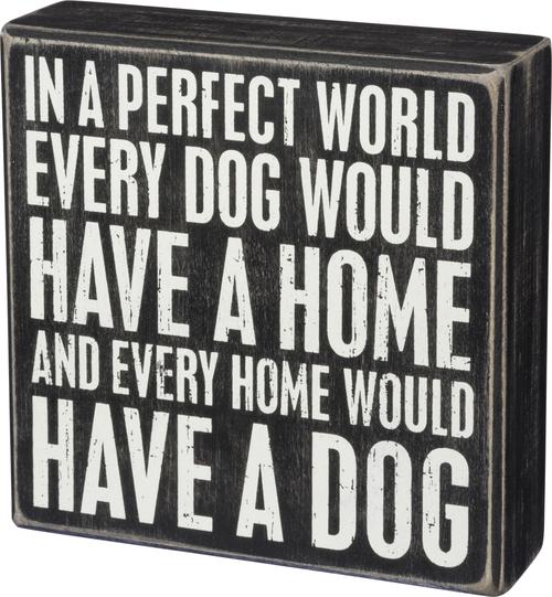 Perfect World Dog Sign