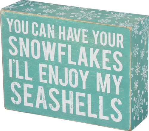 Have Your Snowflakes Sign