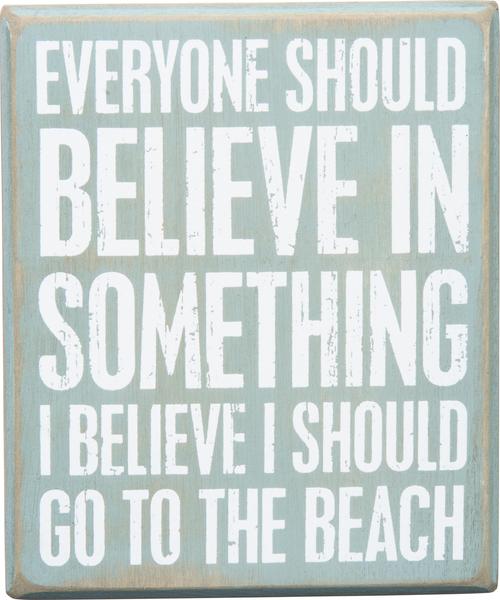 Believe Go To The Beach