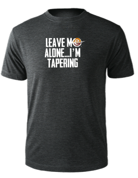 "Men's ""Leave Me Alone I'm Tapering"" Tee"