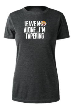 "Women's ""Leave Me Alone I'm Tapering"" Tee"