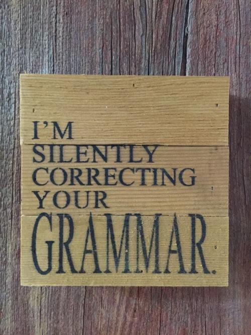 I'm Silently Correcting Your Grammar Wall Art