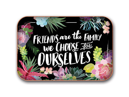 Friends Are The Family Trinket Tray