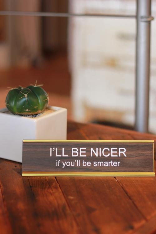 I'll be Nicer
