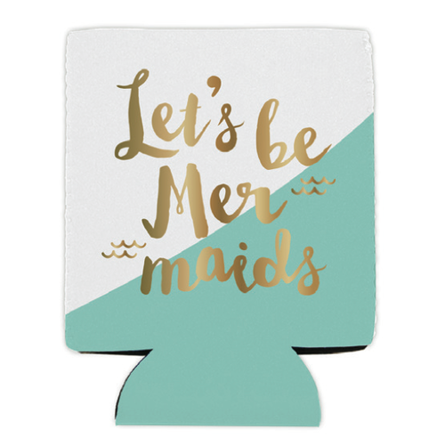 Lets Be Mermaids Koozie