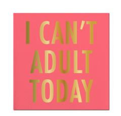 I Can't Adult Today Foil Napkins
