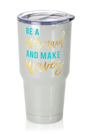 Be A Mermaid Swig Tumbler- 30oz