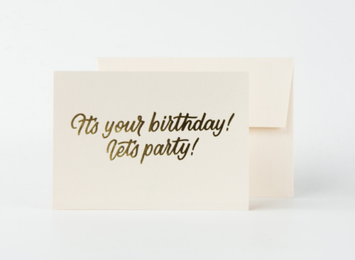 It's Your Birthday Lets Party Card