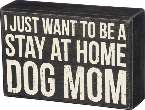 Stay at Home Dog Mom Sign
