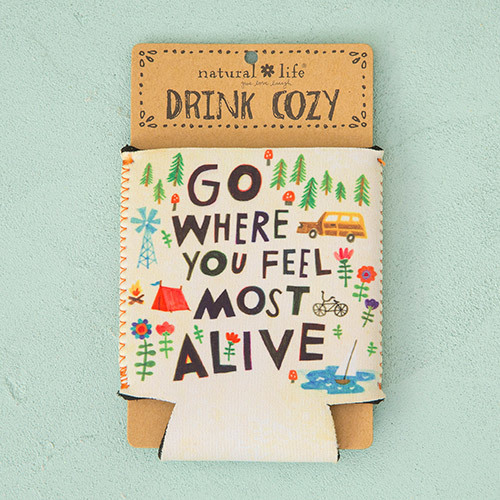 Go Where You Feel Most Alive Drink Cozy