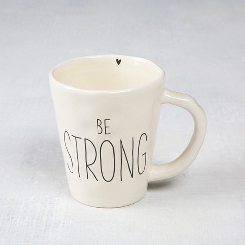 """""""Be Strong"""" Be Mugs"""