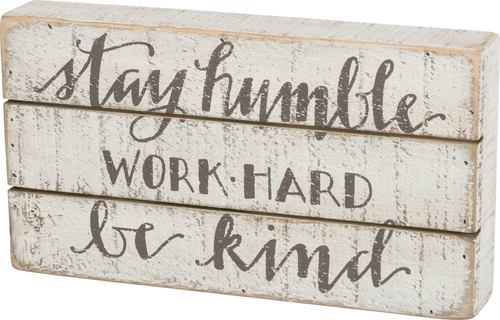 Stay Humble Slat Sign