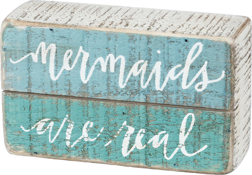 Mermaids Are Real Box Sign