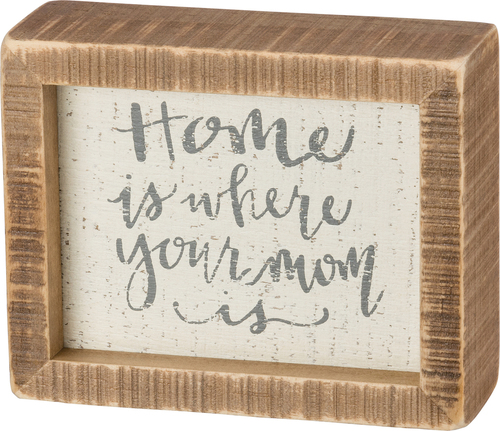Home Is Where Mom Box Sign