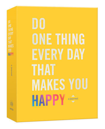 Do One Thing Every Day that Make You Happy