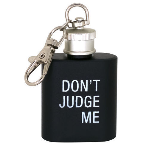 Don't Judge Me Key Ring Flask