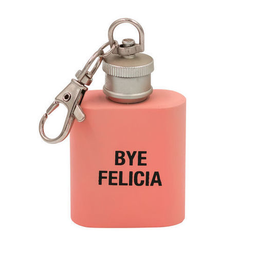 Bye Felicia Key Ring Flask