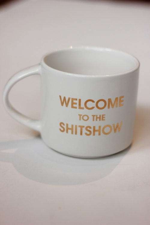 Welcome to the Sh*tshow