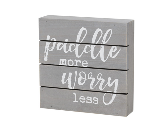 Paddle More Pallet Box Sign