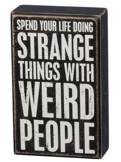 Weird People Box Sign