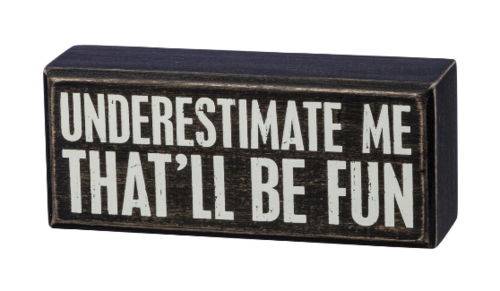 Underestimate Box Sign