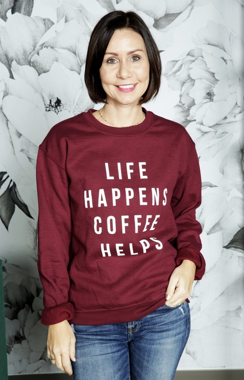 Life Happens Coffee Helps Pullover