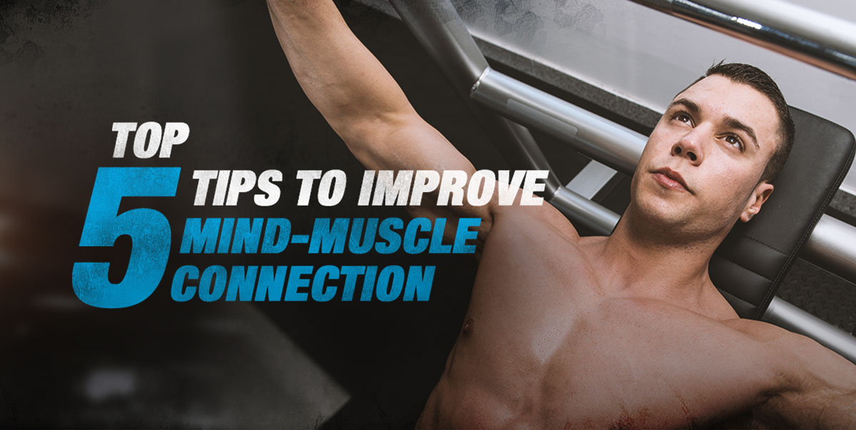5 tips to improve mind-muscle connection