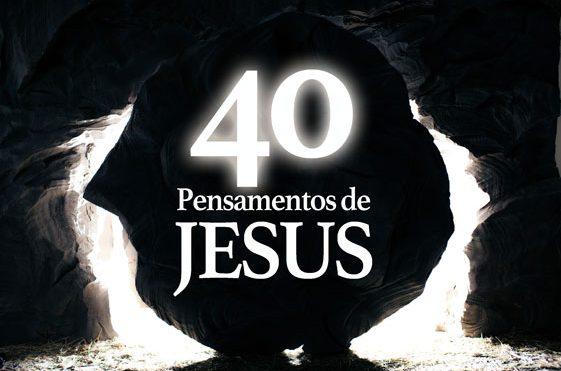 40 Pensamentos de Jesus